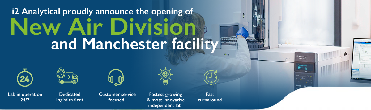 New Air division and Manchester facility at i2 Analytical